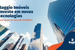 Baggio Imóveis investe em novas tecnologias para inovar no mercado imobiliário