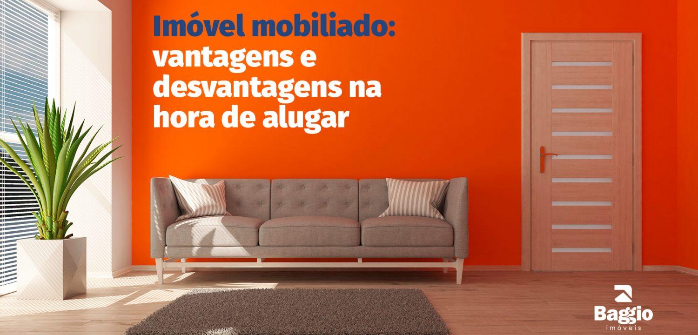Imóvel mobiliado: vantagens e desvantagens na hora de alugar