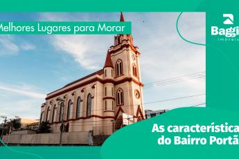 Melhores Lugares para Morar: As características do Bairro Portão