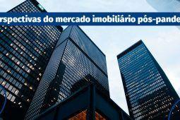 Perspectivas do mercado imobiliário pós-pandemia