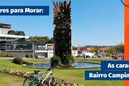 Melhores Lugares para Morar: As características do Bairro Campina do Siqueira