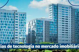 5 tendências de tecnologia no mercado imobiliário em 2021