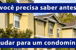 Confira o que você precisa saber antes de se mudar para um condomínio