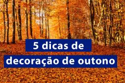 5 dicas para uma decoração de outono