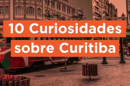 10 curiosidades sobre Curitiba
